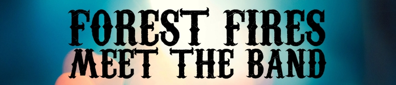 Forest Fires Meet The Band Header Image